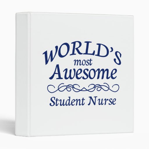 World's Most Awesome Student Nurse 3 Ring Binders
