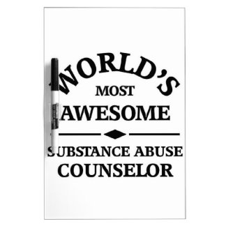 World's most awesome Substance Abuse Counselor Dry Erase Board