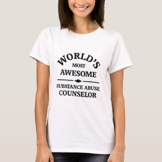 World's most awesome Substance Abuse Counselor T-Shirt