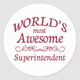 World's Most Awesome Superintendent Classic Round Sticker