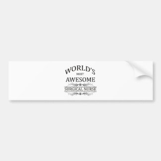 World's Most Awesome Surgical Nurse Bumper Sticker