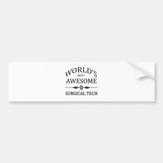 World's Most Awesome Surgical Tech Bumper Sticker