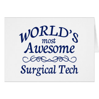 World's Most Awesome Surgical Tech Greeting Card