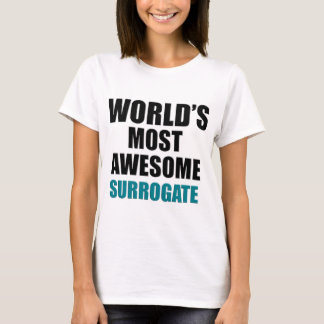 World's most awesome Surrogate T-Shirt