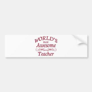 World's Most Awesome Teacher Bumper Sticker