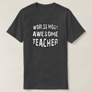 World's Most Awesome Teacher T-Shirt