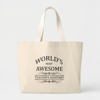 World's Most Awesome Teacher's Assistant Large Tote Bag