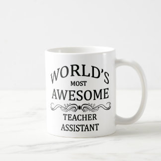 World's Most Awesome Teachers Assistant Coffee Mugs