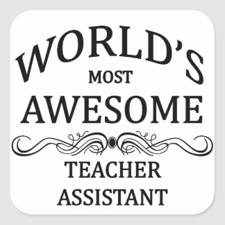 World's Most Awesome Teachers Assistant Square Sticker