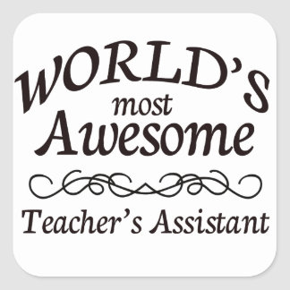 World's Most Awesome Teacher's Assistant Square Sticker