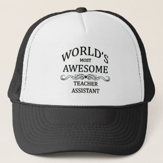 World's Most Awesome Teachers Assistant Trucker Hat