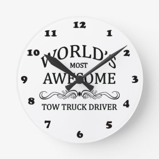 World's Most Awesome Tow Truck Driver Round Wall Clock
