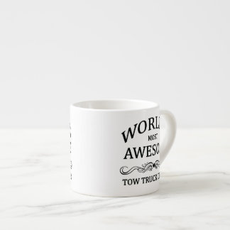 World's Most Awesome Tow Truck Driver Espresso Cup
