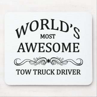 World's Most Awesome Tow Truck Driver Mouse Pad