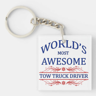 World's Most Awesome Tow Truck Driver Single-Sided Square Acrylic Keychain
