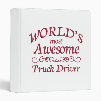 World's Most Awesome Truck Driver 3 Ring Binder