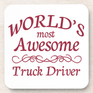 World's Most Awesome Truck Driver Beverage Coaster