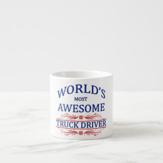 World's Most Awesome Truck Driver Espresso Cup
