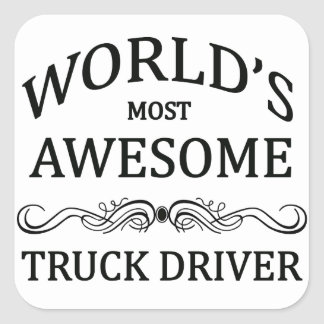 World's Most Awesome Truck Driver Square Sticker