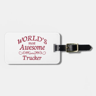 World's Most Awesome Trucker Bag Tag