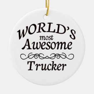 World's Most Awesome Trucker Ceramic Ornament