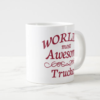 World's Most Awesome Trucker Giant Coffee Mug