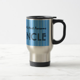 Worlds Most Awesome Uncle BLUE STRIPES V10 15 Oz Stainless Steel Travel Mug
