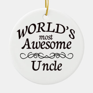 World's Most Awesome Uncle Ceramic Ornament