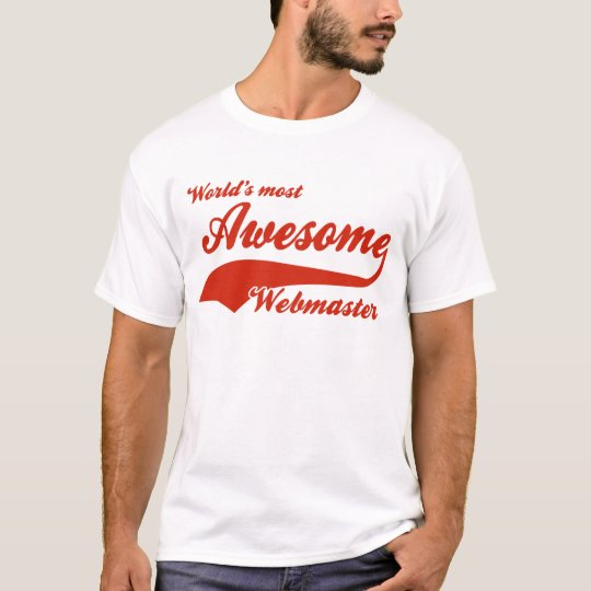 World's Most Awesome webmaster T-Shirt