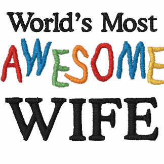 World's Most Awesome Wife