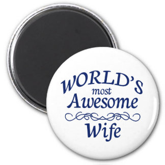 World's Most Awesome Wife 2 Inch Round Magnet