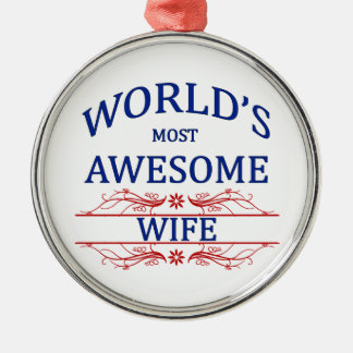 World's Most Awesome Wife Metal Ornament