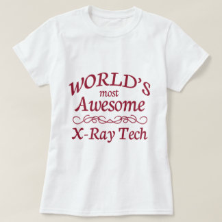 World's Most Awesome X-Ray Tech Tshirt