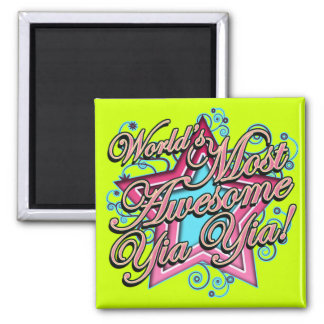 Worlds Most Awesome Yia Yia 2 Inch Square Magnet