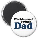 Worlds Most Badass Dad 2 Inch Round Magnet