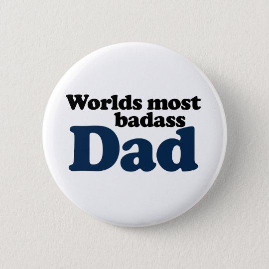 Worlds Most Badass Dad Pinback Button