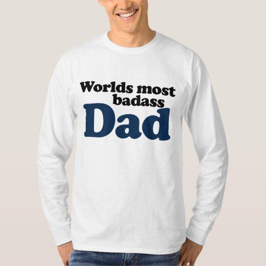 Worlds Most Badass Dad T-Shirt