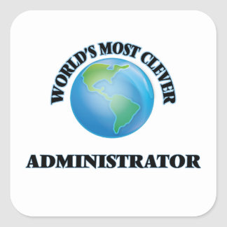 World's Most Clever Administrator Square Sticker