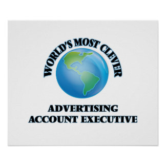 World's Most Clever Advertising Account Executive Poster