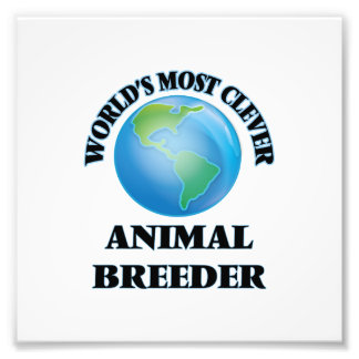 World's Most Clever Animal Breeder Photo Print