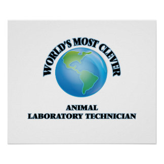 World's Most Clever Animal Laboratory Technician Poster