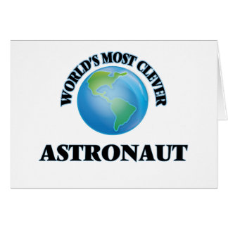 World's Most Clever Astronaut Greeting Card