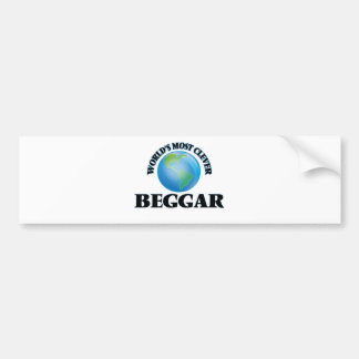 World's Most Clever Beggar Car Bumper Sticker