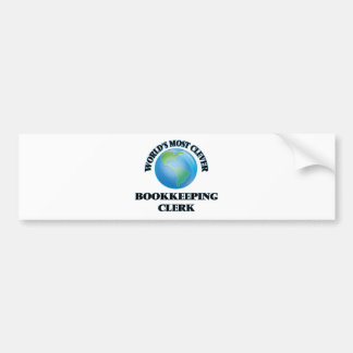 World's Most Clever Bookkeeping Clerk Bumper Stickers