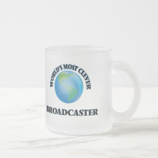 World's Most Clever Broadcaster 10 Oz Frosted Glass Coffee Mug
