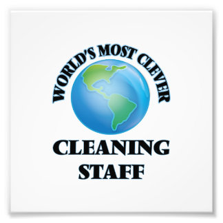 World's Most Clever Cleaning Staff Photo Print
