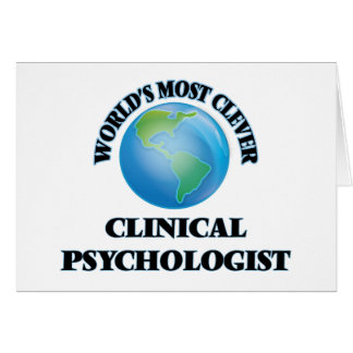 World's Most Clever Clinical Psychologist Greeting Cards