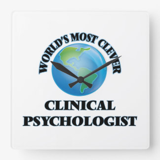 World's Most Clever Clinical Psychologist Square Wall Clock