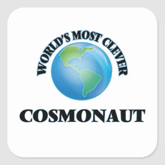World's Most Clever Cosmonaut Square Sticker