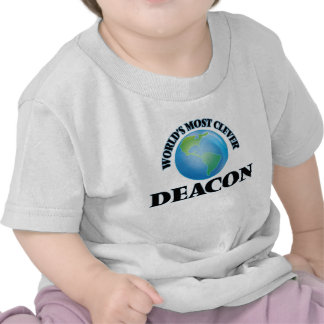 World's Most Clever Deacon T-shirts